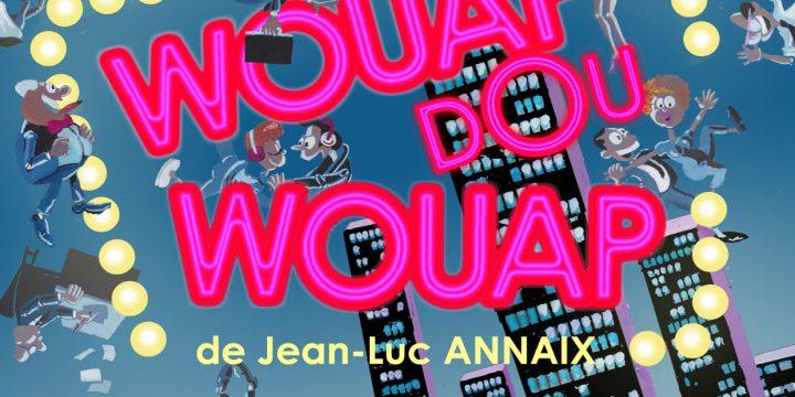 WOUAP DOU WOUAP au théâtre de Rezé les 15 et 16 février 2020